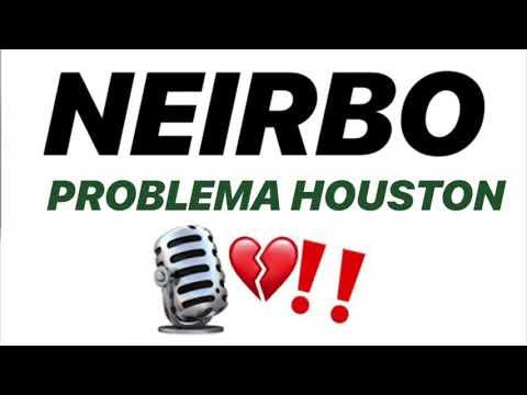 NEIRBO-PROBLEMA HOUSTON