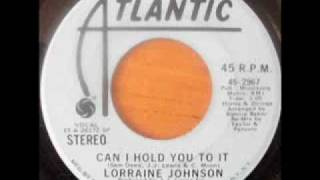 "Lorraine Johnson ""Can I Hold You To It"""