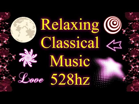 52 Minutes of Relaxing Classical Music (528hz)