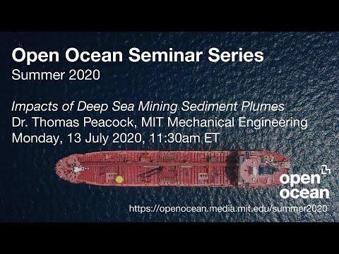 "Dr. Thomas Peacock ""Impacts of Deep Sea Mining Sediment Plumes"" July 13 2020"