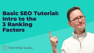 Basic SEO Tutorial: Introduction To The 3 Ranking Factors