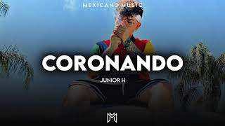 Junior H - Coronando (Inedita 2020)