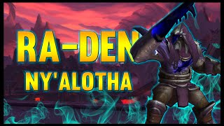Ra-den - Ny'alotha, The Waking City - 8.3 PTR - FATBOSS