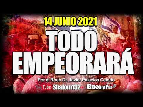 ?⚠TODO EMPEORARÁ ⚠ por el Roeh Dr. Javier Palacios Celorio  ÍNFORMACION IMPORTANTE 14 JUNIO 2021