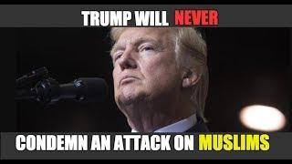 Trump's Deafening Silence On Anti-Muslim Terror