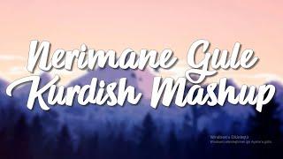 Nerimana Gule - Kurdish Mashup (Lyrics) (Peyvên Stran) (Şarkı Sözleri) Resimi