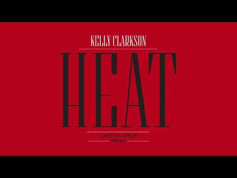 Kelly Clarkson - Heat (Luke Solomon Remix)