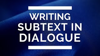Writing Subtext in Dialogue