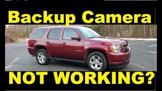back up camera not working chevy suburban Tahoe GMC Yukon Denali Cadillac Escalade