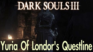 Dark Souls 3 - Yuria's Questline (FULL NPC QUEST WALKTHROUGH w/ COMMENTARY)