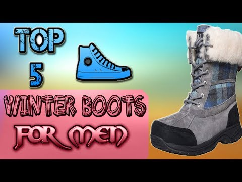 Best Winter Boots for Men — Top 5 Winter Boots Reviews