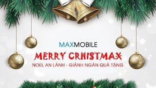 MaxMobile Special Event: Noel an lành - Giành ngàn quà tặng