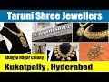 Taruni Shree Jewellers - Kukatpally Hyderabad | Gold Rate in Taruni Jewellers