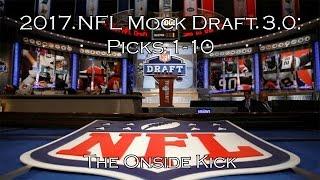 2017 NFL Mock Draft 3.0: Picks 1-10 Free HD Video