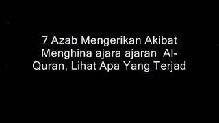 Download Video 7 Azab Mengerikan akibat menghina ajaran ajaran Al-Quran,Lihat apa yang terjadi pada orang orang ini MP3 3GP MP4