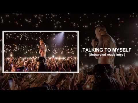 Linkin Park - Talking To Myself (W/ Roads untraveled  INTRO)
