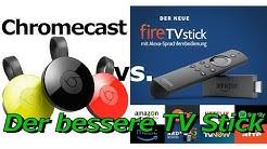 Chromecast vs. Fire TV Stick im direkten Test & Vergleich: Der bessere TV Stick + die besten Apps
