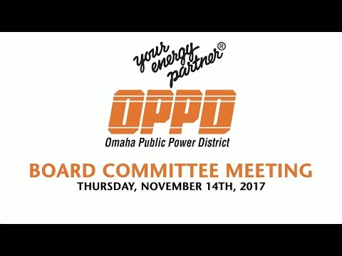 OPPD Board Committee Meeting - Tuesday November 14th, 2017