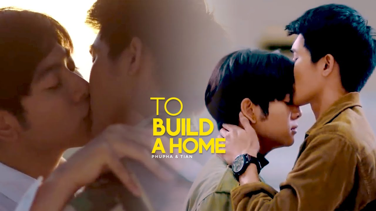 Download Phupha & Tian ► To Build A Home [BL FMV] | 1000 Stars [+1x10] Finale