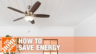 How To Save Energy by Installing Ceiling Fans | The Home Depot