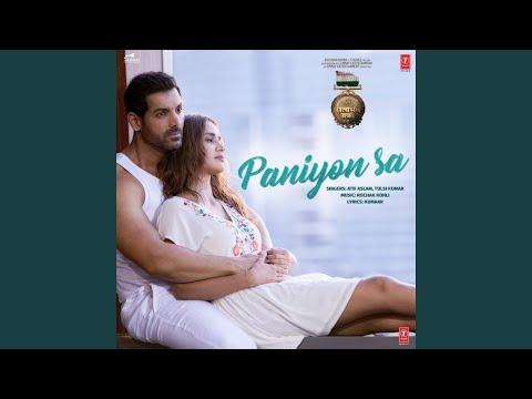 "Paniyon Sa (From ""Satyameva Jayate"")"