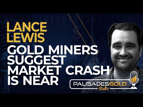 Lance Lewis: Gold Miners Suggest Market Crash is Near