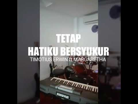 Tetap Hatiku Bersyukur - Timotiusrwn ft Margaretha (Soul Funk Version)