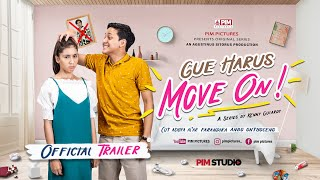 Download GUE HARUS MOVE ON | PIM PICTURES PRESENTS ORIGINAL SERIES | OFFICIAL TRAILER