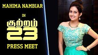 Arun Vijay is a talented hero in Kollywood : Mahima Nambiar   Kuttram 23 movie press Meet