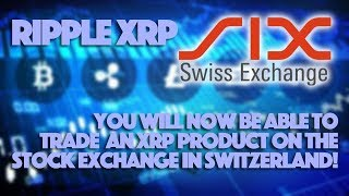 Ripple XRP: You Will Now Be Able To Trade An XRP Product On The Stock Exchange In Switzerland!