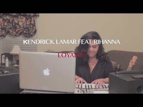 Kendrick Lamar Feat. Rihanna - Loyalty Cover