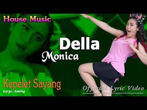 Della Monica ~ KEPELET SAYANG _ HOUSE Music  |  Official Lyric Video