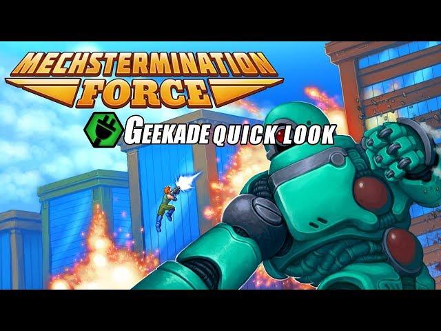 Geekade Quick Look: Mechstermination Force