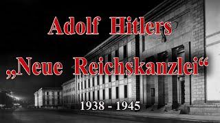 DIE NEUE REICHSKANZLEI VON ADOLF HITLER - Dokumentation