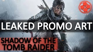 Shadow of the Tomb Raider | Leaked Concept Art | New Locations | New Story | A More Visceral Lara - GamrInsanity