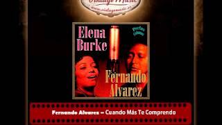 Fernando Alvarez – Cuando Más Te Comprendo (Perlas Cubanas)
