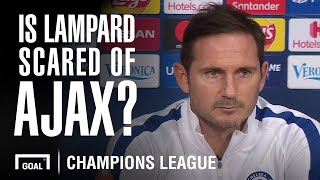 Are Lampard's Chelsea scared of giant-killers Ajax?