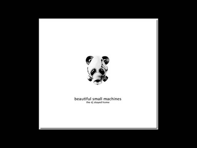 Beautiful Small Machines - Bring Out Your Dead