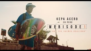 Webisode 1: Haz tus sueños realidad   Kepa Acero en Perú