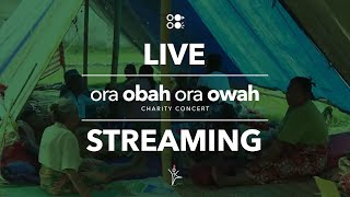 Ora Obah Ora Owah - Charity Concert Live Streaming