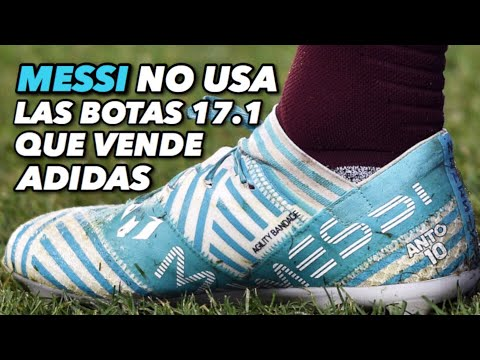 MESSI NO USA LAS 17.1 QUE VENDE ADIDAS