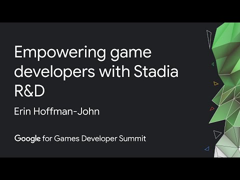 Empowering Game Developers With Stadia R&D (Google Games Dev Summit)