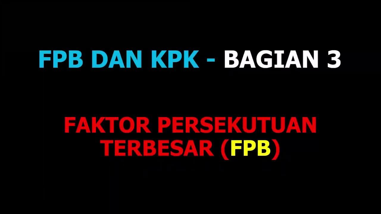 FPB dan KPK bagian 3 - Faktor Persekutuan Terbesar (FPB ...