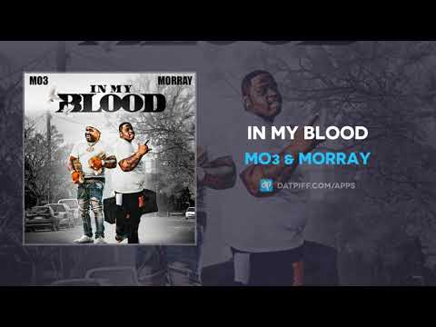 MO3 & Morray – In My Blood (AUDIO)