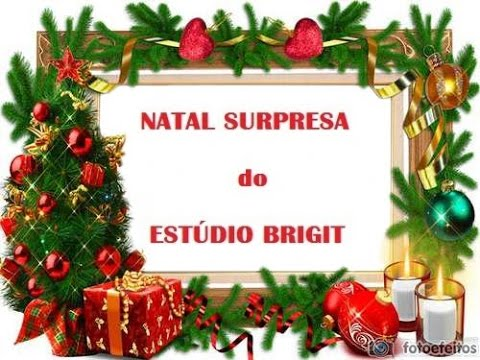 NATAL SURPRESA do Estúdio Brigit! (SURPRISE CHRISTMAS from Estudio Brigit!)