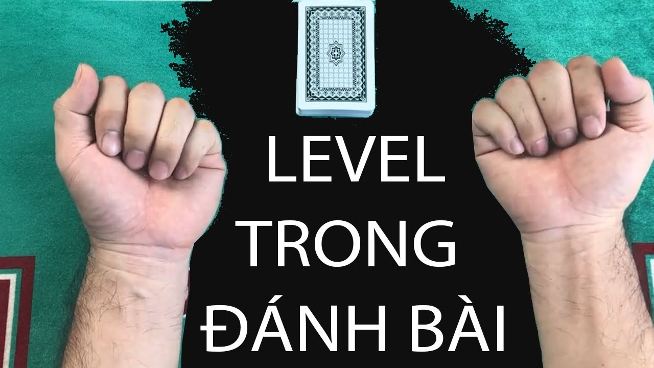 LEVEL Trong Đánh Bài | PokerTuan biểu diễn 3 đẳng cấp về bài lá