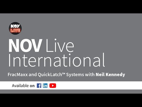 NOV Live International - FracMaxx and QuickLatch™ system