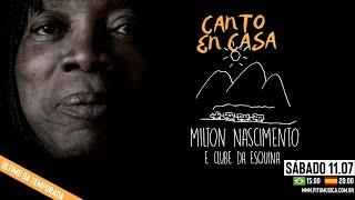 Canto em Casa 18 | Milton Nascimento e Clube da Esquina (11/07/2020)