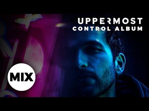 Uppermost - Control (Full Album Mix)
