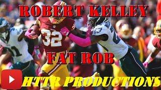 "Robert Kelley ||""Fat Rob""|| Redskins 2016-17 Highlights"